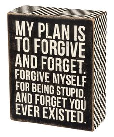 Look at this #zulilyfind! 'Forget You Ever Existed' Box Sign by Primitives by Kathy #zulilyfinds