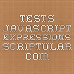Tests JavaScript expressions -  scriptular.com
