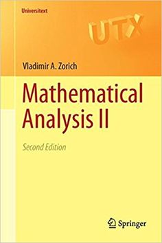 Mathematical analysis II Zorich, V. A. Berlin : Springer, c2016 Novedades Abril 2017