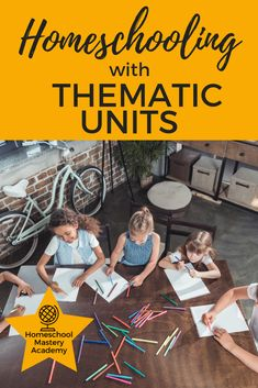 Homeschooling with Thematic Units • Homeschool Unit Studies • How to Create a Unit Study • Unit Study Planning Resources • Unit Study • Homeschooling • Multi Age Homeschooling • Family Schooling • Homeschooling