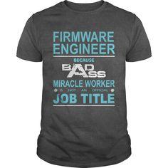 Because Badass Miracle Worker Is Not An Official Job Title FIRMWARE ENGINEER T-Shirts, Hoodies. GET IT ==► https://www.sunfrog.com/Jobs/Because-Badass-Miracle-Worker-Is-Not-An-Official-Job-Title-FIRMWARE-ENGINEER-Dark-Grey-Guys.html?41382