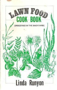 Lawn Food Cook Book Source: Linda Runyon (Author) Edible Wild Plants, Edible Food, Wild Edibles, Slow Food, Medicinal Plants, Paperback Books, Book Lists, Homemaking, Nonfiction