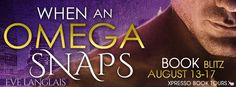 Jen's Reading Obsession: When An Omega Snaps (A Lion's Pride #3) by Eve Langlais - Book Blitz, Excerpt & Giveaway