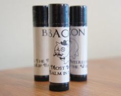 Bacon beeswax lip balm.  I have actually bought this.  It is awesome!  If bacon is not your thing, she has other scents.  It goes on very smooth and feels wonderful.