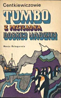 Tumbo z Przylądka Dobrej Nadziei, Alina i Czesław Centkiewiczowie, Nasza Księgarnia, 1974, http://www.antykwariat.nepo.pl/tumbo-z-przyladka-dobrej-nadziei-p-1134.html