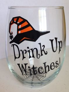 This listing is for 1 custom made Halloween Drink Up Witches Funny Fun Large Stemless Wine Glass 21oz Witch, Party, Halloween Party All