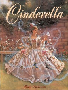 Dreams come true with a little hope and a wave of a fairy godmother's wand. But will the prince find Cinderella after her ball gown turns back into rags? This classic tale is retold by Ruth Sanderson with the very youngest of readers in mind. Fairy Godmother Wand, Cinderella Book, Cinderella Stepsisters, Have Courage And Be Kind, Brothers Grimm, Fairytale Art, Illustrations, Retro, Childrens Books
