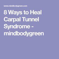 8 Ways to Heal Carpal Tunnel Syndrome - mindbodygreen