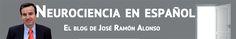 Neurociencia en español. El blog de José Ramón Alonso