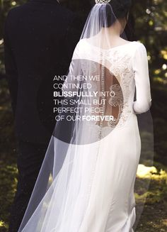 """Then we continued into this small but perfect peice of our forever"" -Bella Swan"