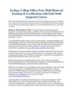 The Environmental Hygienists Association and Ecology College announce free training and certification for the professional designation Certified Mold Remediator for students who enroll in paid training and certification as a Certified Mold Inspector by December 31, 2013. http://www.ecology-college.com