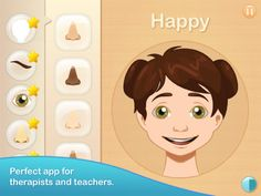 Expressions by EdNinja ($1.99) Developed by professional special education teachers specifically for children with autism, Expressions helps children identify basic human emotions such as anger, fear, sadness and happiness. In this game, the child will beasked to identify basic facial parts such as eyebrows and eyes to correctlyform a facial expression.