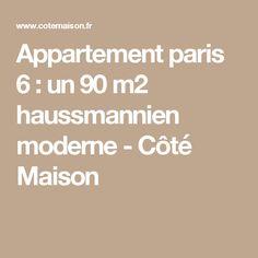 Appartement paris 6 : un 90 m2 haussmannien moderne - Côté Maison