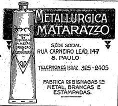 """""""Metalúrgica Matarazzo. Sede social Rua Carneiro leão, 147, S. Paulo. Fábrica de bisnagas em metal, brancas e estampadas"""".    4 de maio de 1924.  http://blogs.estadao.com.br/reclames-do-estadao/2011/05/24/metalurgica-matarazzo/"""