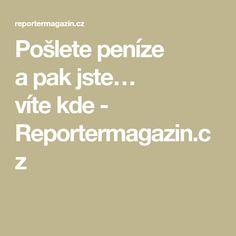 Pošlete peníze apak jste… vítekde - Reportermagazin.cz