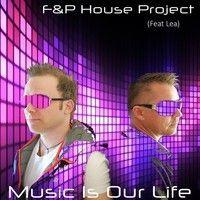 F And P House Project Feat. Lea - Music Is Our Life (Jose Jimenez Remix) Promo by djjosejimenez on SoundCloud