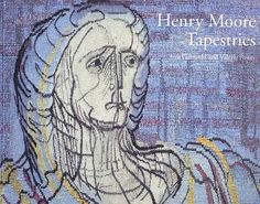Henry Moore Tapestries | Published by The Henry Moore Foundation