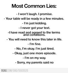 I would post it under funny quotes but most of these lies I have said and now I can't stop Lol