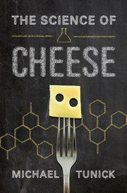 The Science of Cheese - Michael H. Tunick - Oxford University Press