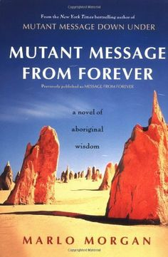 b6698d72cb9b Mutant Message from Forever   A Novel of Aboriginal Wisdom by Marlo Morgan