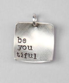 Sterling Silver 'Be You Tiful' Charm ... want for my girls.
