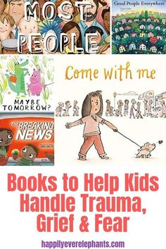 Children's Books to Help Kids Deal With Trauma, Grief and Fear — Happily Ever Elephants - Children's Books to Help Kids Handle Trauma, Grief & Fear Imágenes efectivas que le proporcionamo - Trauma, Library Books, Kid Books, Picture Books For Children, Children's Picture Books, Mindfulness Books, Kids Health, Children Health, School Social Work