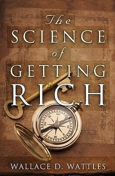 Classic: The Science of Getting Rich by Wallace D. Wattles