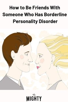 Woman with borderline personality disorder lists how a friend can help someone who struggles with BPD. Personality Disorders List, Borderline Personality Disorder Quotes, Mental Disorders, Bipolar Disorder, Relationship Mistakes, Mental Health Conditions, Psychology Quotes, Bpd, Mental Illness