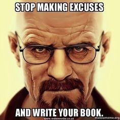 "amandaonwriting: ""Stop Making Excuses """
