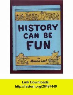 History can be fun Munro Leaf ,   ,  , ASIN: B0006ASH9K , tutorials , pdf , ebook , torrent , downloads , rapidshare , filesonic , hotfile , megaupload , fileserve