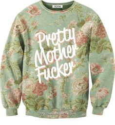 Pretty Mother Fucker Unisex Crewneck - this is so ugly and funny