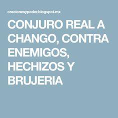 CONJURO REAL A CHANGO, CONTRA ENEMIGOS, HECHIZOS Y BRUJERIA