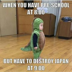 When You Have Pre School At But To Destroy Japan 9 Funny Find This Pin And More