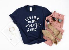 Living My Best Gigi Life, Gigi Shirt, Shirt for Gigi, Mother's Day Gift Grandma