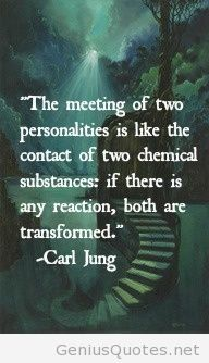Carl Jung quote. Chemistry between people.