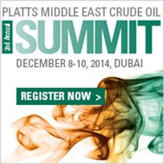 Platts 2nd Annual Middle East Crude Summit on Monday December 08, 2014 at 8:00 am to Wednesday December 10, 2014 at 12:30 pm, Middle East oil developments in a rapidly changing and global market, Booking: http://atnd.it/15132-1, Price: 795 - 2155, Venue details: The Ritz-Carlton, Dubai International Financial Centre, Gate Village, Dubai, PO BOX 48203, United Arab Emirates