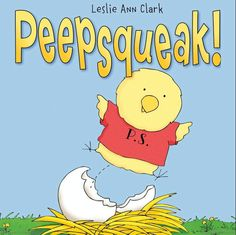 Browse Inside Peepsqueak! by Leslie Ann Clark, Illustrated by Leslie Ann Clark