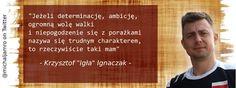 #Ignaczak #igła #trudnycharakter #wolawalki #cytatdnia #złotemyśli #cytat