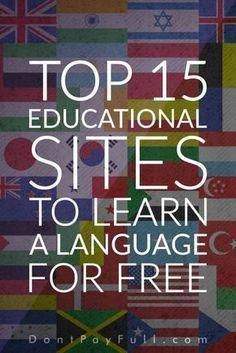 Top 15 Educational Sites to Learn a Language for Free is part of Foreign language learning - Whether for pleasure or business learning a new language for free is always the best option Here are the top sites to learn a language for FREE Learning Arabic, Learning Italian, Learning Spanish, Learn Spanish Free, Learn English Free, Learn French App, Learn To Speak Spanish, Improve English, Italian Language