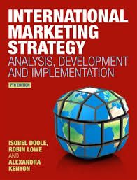 International Marketing Strategy: Analysis, Development and Implementation by Dr. Alexandra Kenyon, Isobel Doole, Robin Lowe (Paperback, for sale online Latest Books, Business School, Student Learning, Case Study, Textbook, Insight, Finance, Robin, Marketing Strategies