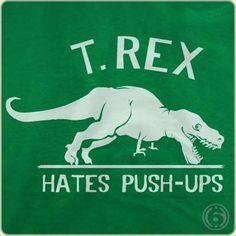 T.Rex Hates Push-Ups T-Shirt  | Pet & Wildlife Tees | 6 Dollar Shirts