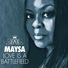 Love Is a Battlefield by Maysa on Apple Music