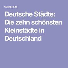 Deutsche Städte: Die zehn schönsten Kleinstädte in Deutschland