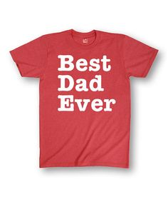 Heather Red Best Dad Ever Tee | zulily