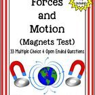 Forces and Motion (Magnets Test)  This test was created for NC Essential Standards for Grade 4 Science: Forces and Motion (Magnets), but can be use...