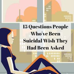 15 Questions People Who've Been Suicidal Wish They Had Been Asked High School Counseling, School Counselor, Counseling Teens, Therapy Tools, Art Therapy, Play Therapy, Therapy Ideas, Mental Health Issues, Mental Health Awareness