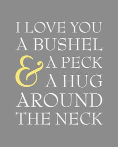 Girl Room Decor I Love You a Bushel and a Peck and a Hug Around the by karimachal, $15.00