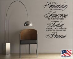 Vinyl Wall Decal Art Saying Quote Decor Yesterday History Tomorrow Today Present | eBay