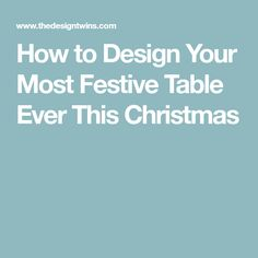 How to Design Your Most Festive Table Ever This Christmas