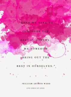 When we seek to discover the best in others, we somehow bring out the best in ourselves. -William Arthur Ward Quote #quote #quotes #quoteoftheday